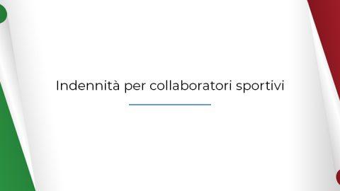 Ultimo aggiornamenti e chiarimenti – DECRETO per l'indennità per Collaboratori Sportivi e Amministrativo-gestionali
